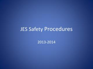JES Safety  Procedures