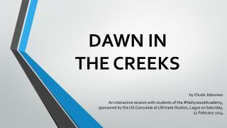 DAWN  IN  THE CREEKS
