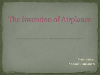 The Invention of Airplanes