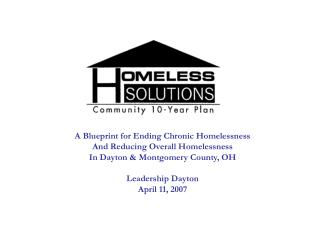 A Blueprint for Ending Chronic Homelessness And Reducing Overall Homelessness In Dayton  Montgomery County, OH  Leadersh