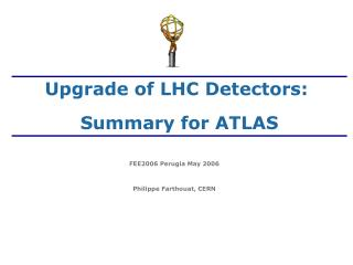 Upgrade of LHC Detectors:   Summary for ATLAS