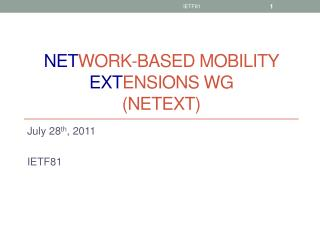 Net work-based Mobility  Ext ensions WG ( NetExt )