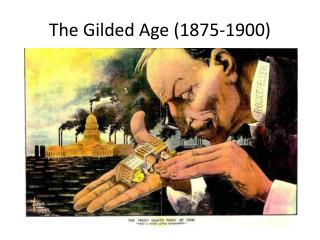 The Gilded Age (1875-1900)