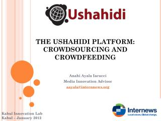 THE USHAHIDI PLATFORM: CROWDSOURCING AND CROWDFEEDING