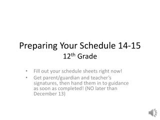 Preparing Your Schedule 14-15 12 th  Grade