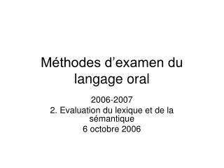 M thodes d examen du langage oral