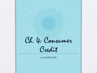 Ch. 4: Consumer Credit
