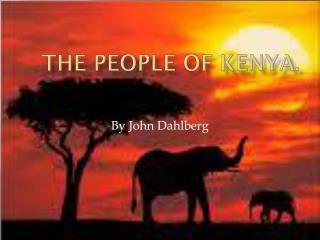 The people of  K enya.