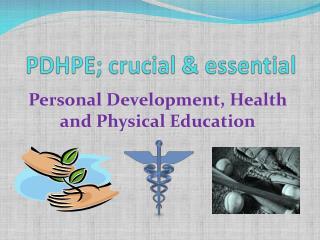 PDHPE; crucial & essential