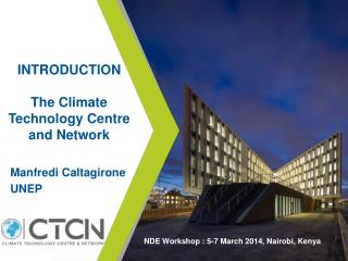 INTRODUCTION The  Climate Technology  Centre and Network