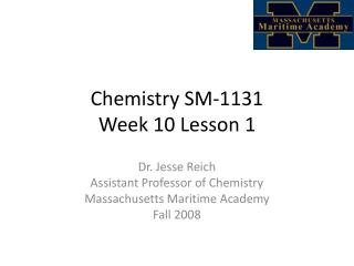 Chemistry SM-1131 Week  10  Lesson  1