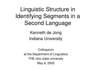 Linguistic Structure in Identifying Segments in a Second Language
