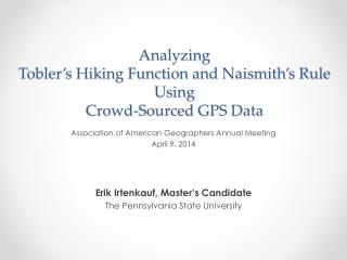 Analyzing Tobler�s Hiking Function and Naismith�s Rule Using  Crowd-Sourced GPS Data