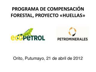 PROGRAMA DE COMPENSACI�N FORESTAL, PROYECTO �HUELLAS�