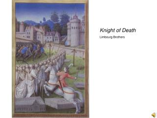 Knight of Death Limbourg Brothers