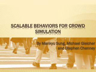 Scalable behaviors for crowd simulation