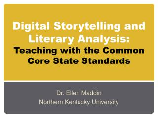 Digital Storytelling and Literary Analysis:   Teaching with the Common Core State Standards