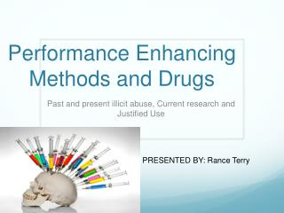 Performance Enhancing Methods and Drugs