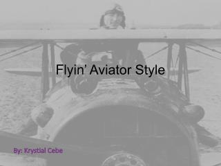 Flyin ' Aviator Style