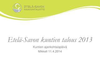 Etel�-Savon kuntien talous 2013