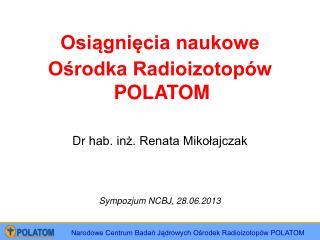 Narodowe Centrum Badań Jądrowych Ośrodek Radioizotopów POLATOM