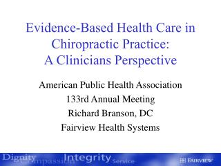 Evidence-Based Health Care in Chiropractic Practice: A Clinicians Perspective