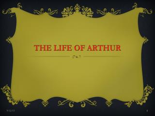 THE LIFE OF ARTHUR