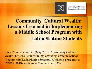 Community  Cultural Wealth: Lessons Learned in Implementing a Middle School Program with Latina