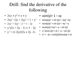 Drill: find th e derivative of the following