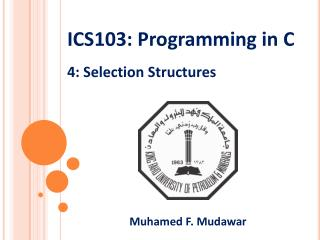 ICS103:  Programming in  C 4:  Selection Structures
