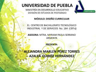 UNIVERSIDAD DE PUEBLA MAESTRÍA EN DESARROLLO EDUCATIVO DIVISIÓN DE ESTUDIOS DE POSTGRADO
