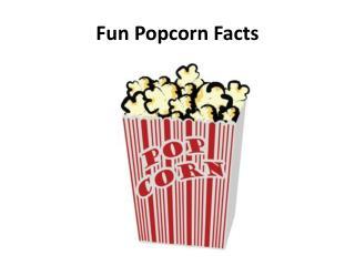 Fun Popcorn Facts