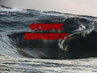 Oceanic Jeopardy !