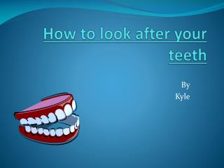 How to look after your teeth