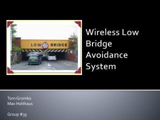 Wireless Low Bridge Avoidance System