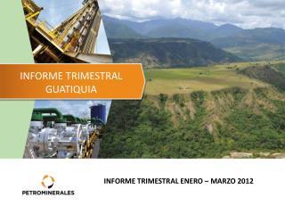 INFORME TRIMESTRAL GUATIQUIA