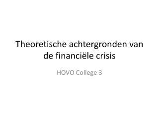 Theoretische achtergronden van de financiële crisis