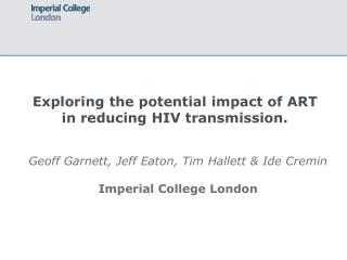 Exploring the potential impact of ART in reducing HIV transmission.