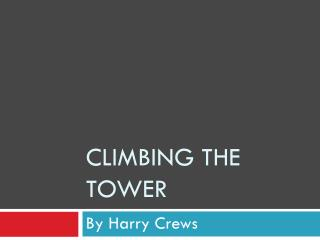 Climbing the Tower