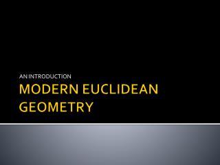 MODERN EUCLIDEAN GEOMETRY