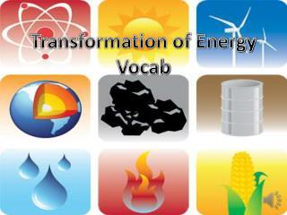 Transformation of Energy  Vocab