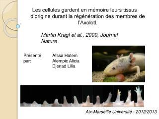 Martin Kragl et al., 2009, Journal Nature