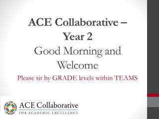 ACE Collaborative –  Year 2 Good Morning and Welcome