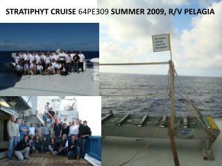 STRATIPHYT CRUISE  64PE309 SUMMER 2009, R/V PELAGIA