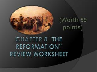 "CHAPTER 8 ""THE REFORMATION"" REVIEW WORKSHEET"