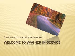 Welcome to Wagner In-service