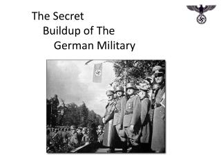 The Secret Buildup of The German Military