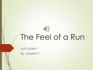 The Feel  of a Run