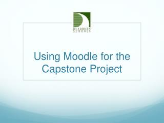 Using Moodle for the Capstone Project
