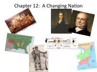 Chapter 12:  A  Changing Nation
